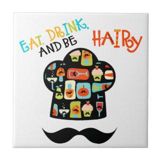 Eat Drink Be Hairy Mustache Ceramic Tile