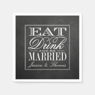 Eat, Drink & Be Married Chalkboard Wedding Paper Napkin