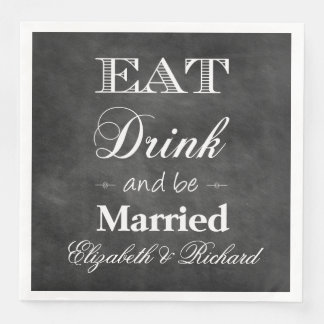 Eat,Drink & Be Married Chalkboard Wedding Paper Napkin