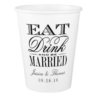 Eat, Drink & Be Married Modern Black/White Wedding Paper Cup