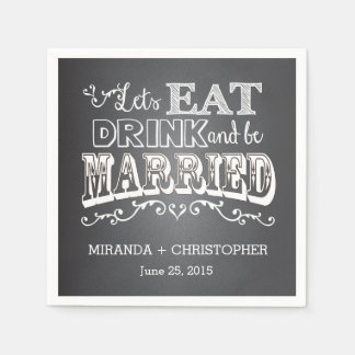 Eat Drink & Be Married Personalized Wedding Napkin Paper Napkins
