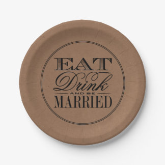 Eat, Drink & Be Married Rustic Kraft Wedding Paper Plate