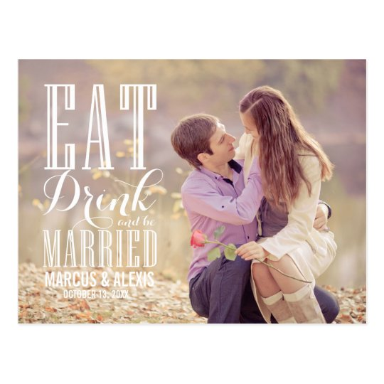 Eat Drink Be Married White Save the Date Postcard