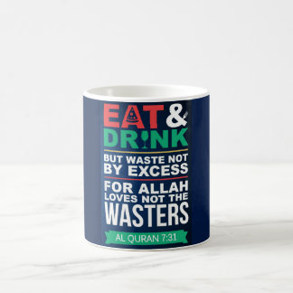 Eat & Drink But Not waste campaign Mug by Al-Quran