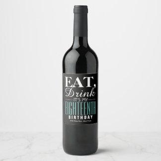 Eat, Drink It's My 18th Birthday Wine Label