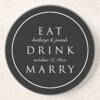 EAT DRINK MARRY sentiment black custom wedding Drink Coasters