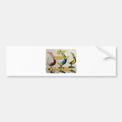 EAT DRINK & REMARRY BUMPER STICKERS
