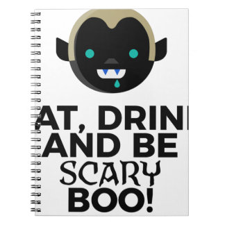 Eat Drink Scary Boo Halloween Design Notebooks