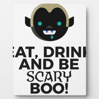 Eat Drink Scary Boo Halloween Design Plaque