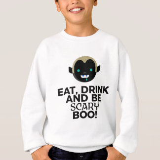 Eat Drink Scary Boo Halloween Design Sweatshirt