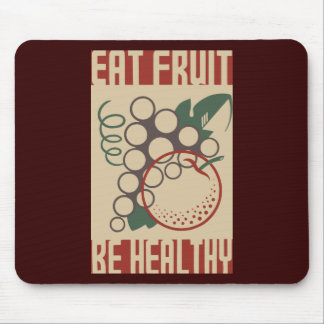Eat Fruit Be Healthy Mouse Pad
