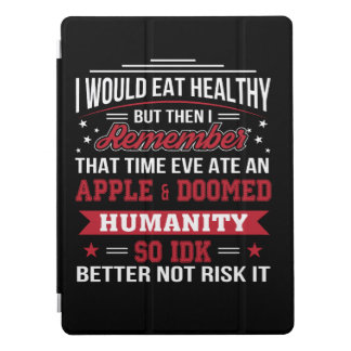 Eat Healthy Eve Ate Apple So Better Diet iPad Pro Cover