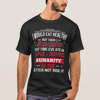 Eat Healthy Eve Ate Apple So Better Diet T-Shirt