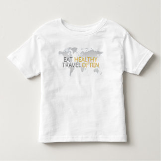 Eat Healthy Travel Often Toddler T-shirt