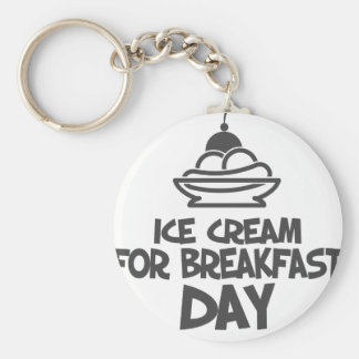 Eat Ice Cream For Breakfast Day - 18th February Basic Round Button Keychain