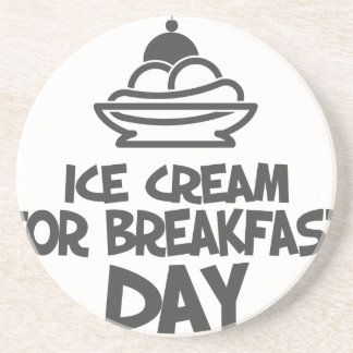 Eat Ice Cream For Breakfast Day - 18th February Coaster