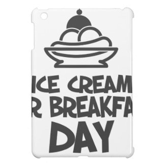 Eat Ice Cream For Breakfast Day - 18th February iPad Mini Covers