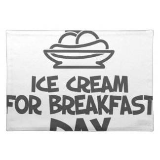 Eat Ice Cream For Breakfast Day - 18th February Placemat