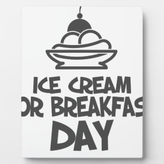 Eat Ice Cream For Breakfast Day - 18th February Plaque