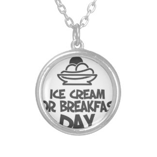 Eat Ice Cream For Breakfast Day - 18th February Silver Plated Necklace