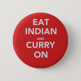 Eat Indian and curry on 2 Inch Round Button