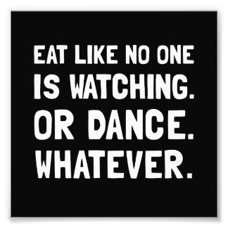 Eat Like No One Is Watching Photo