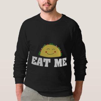 Eat me taco sweatshirt