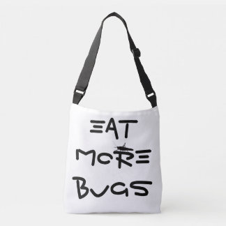 EAT MORE BUGS Cross Body Bag