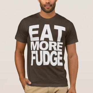 EAT MORE FUDGE T-Shirt