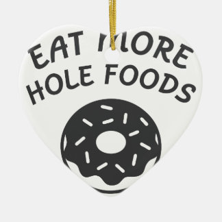 Eat More Hole Foods Ceramic Ornament
