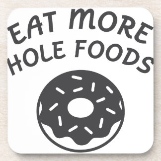 Eat More Hole Foods Coaster