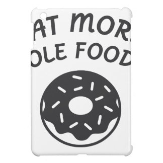 Eat More Hole Foods Cover For The iPad Mini