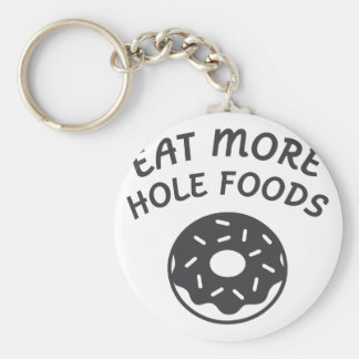 Eat More Hole Foods Keychain