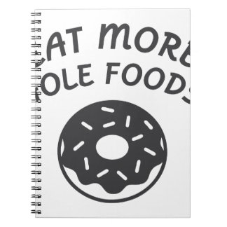 Eat More Hole Foods Notebook