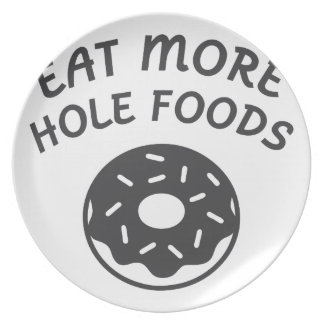 Eat More Hole Foods Plate