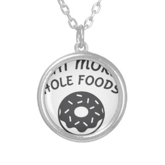 Eat More Hole Foods Silver Plated Necklace