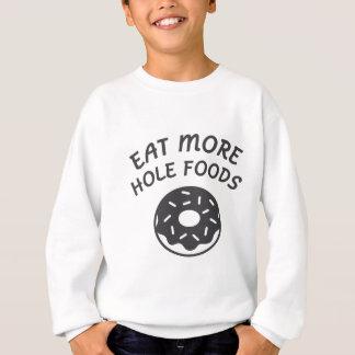 Eat More Hole Foods Sweatshirt