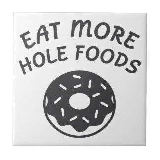 Eat More Hole Foods Tile