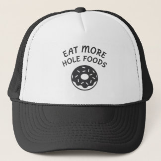 Eat More Hole Foods Trucker Hat