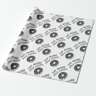 Eat More Hole Foods Wrapping Paper