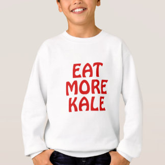 Eat More Kale Sweatshirt