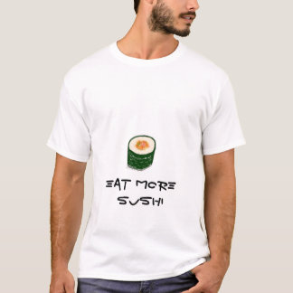 Eat More Sushi Shirts