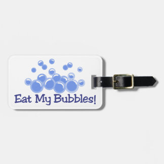 Eat My Bubbles Luggage Tag