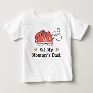 Eat My Mommy's Dust Infant Baby T-shirt
