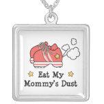 Eat My Mommy's Dust Sterling Silver N