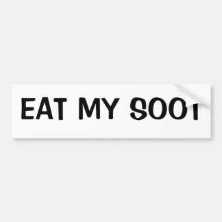 EAT MY SOOT BUMPER STICKER