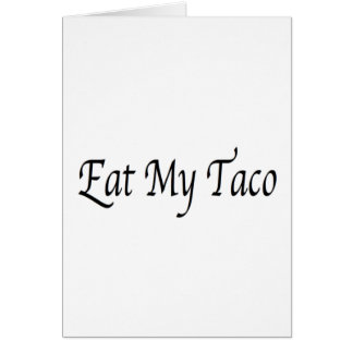 Eat My Taco Card