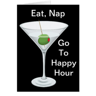 Eat Nap Go To Happy Hour Martini Happy Birthday Card