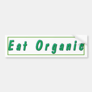 Eat Organic Bumpersticker Bumper Sticker