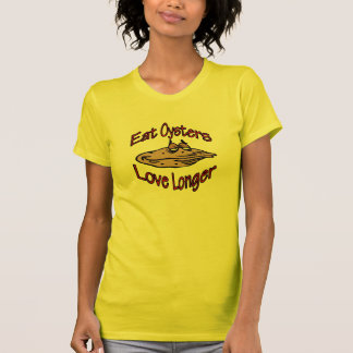 Eat Oysters Love Longer T-Shirt